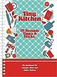 Campingkochbuch Tiny Kitchen: 111 Rezepte, Tipps & Tricks (Kollektion Einraumwohnung)