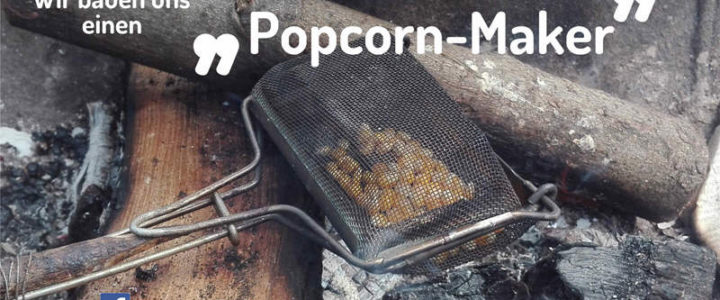 Lagerfeuer, Stockbrot und auch noch Popcorn.