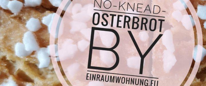 Osterbrot / Osterkuchen ohne zu kneten – schnell und einfach – einfach köstlich