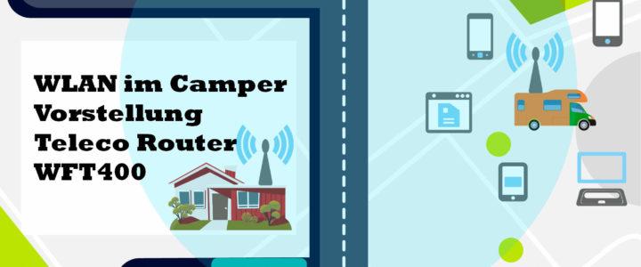 So leicht geht WLAN im Camper – Teleco WFT400 Wifi Router
