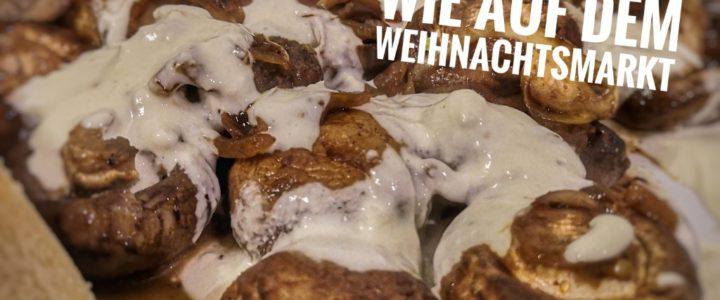 Champignons mit Knoblauchsauce wie auf dem Weihnachtsmarkt